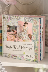 Style Me Vintage CLOTHES A Guide To Sourcing And Creating Retro Looks