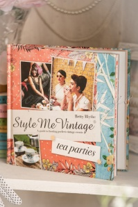 Style Me Vintage TEA PARTIES A Guide To Hosting Perfect Vintage Events