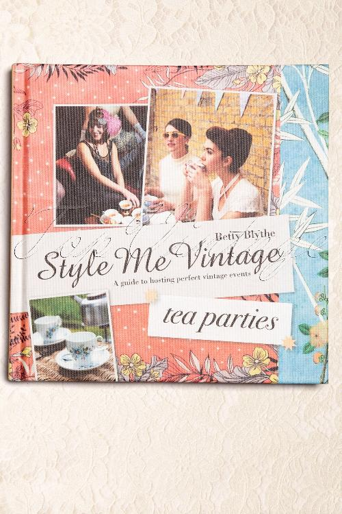 Style me vintage Tea Parties Book By Betty Blythe 1