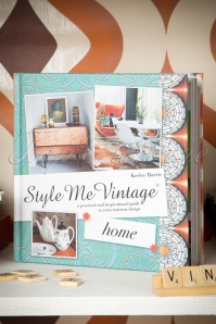 Style Me Vintage HOME A Practical And Inspirational Guide To Retro Interior Design